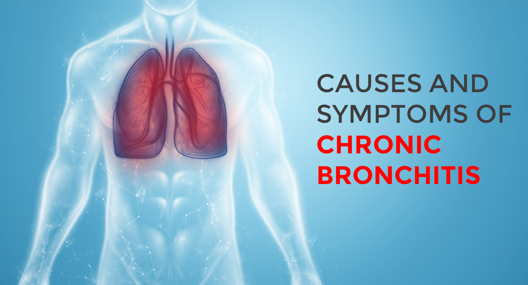 Causes and Symptoms of Chronic Bronchitis