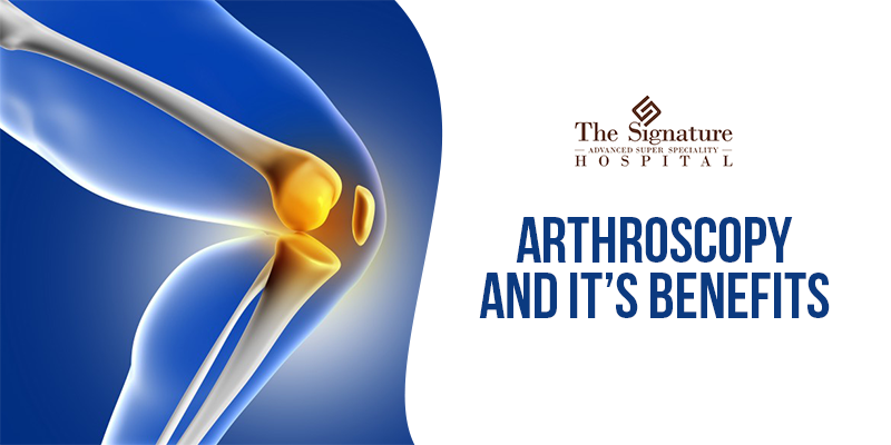Arthroscopy and Its Benefits