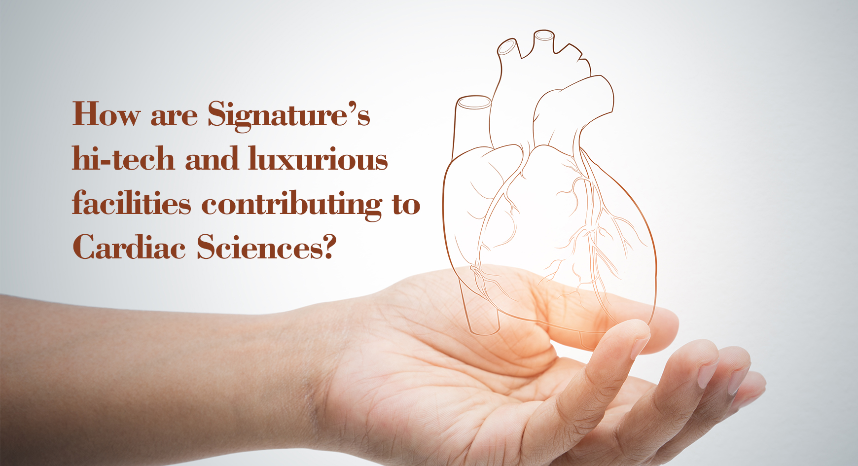 How are Signature's hi-tech and luxurious facilities contributing to Cardiac Sciences?