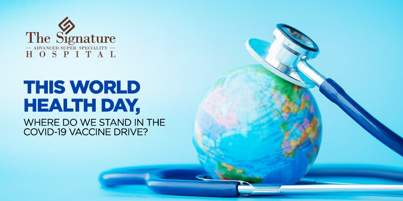 THIS WORLD HEALTH DAY, WHERE DO WE STAND IN THE COVID-19 VACCINE DRIVE?